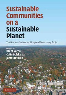 Sustainable Communities on a Sustainable Planet by Brent Yarnal, Colin Polsky, James O'Brien (9780521895699) - HardCover - Home & Garden Agriculture