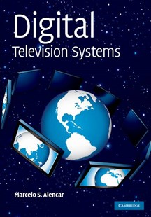 Digital Television Systems by Marcelo S. Alencar (9780521896023) - HardCover - Computing Networking