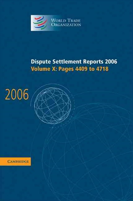 Dispute Settlement Reports 2006: Volume 10, Pages 4409–4718