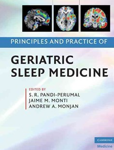 Principles and Practice of Geriatric Sleep Medicine by S. R. Pandi-Perumal, Jaime M. Monti, Andrew A. Monjan (9780521896702) - HardCover - Health & Wellbeing General Health