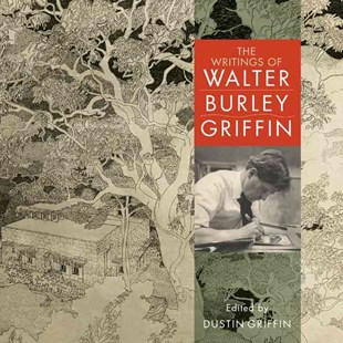 The Writings of Walter Burley Griffin by Dustin Griffin (9780521897136) - HardCover - Art & Architecture Architecture
