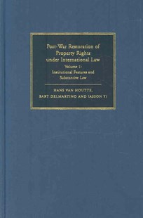 Post-War Restoration of Property Rights Under International Law 2 Volume Hardback Set: Volume by Hans Van Houtte, Hans Das, Bart Delmartino, Iasson Yi (9780521898317) - Multiple-item retail product - Military