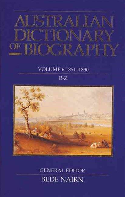 Australian Dictionary Of Biography V6