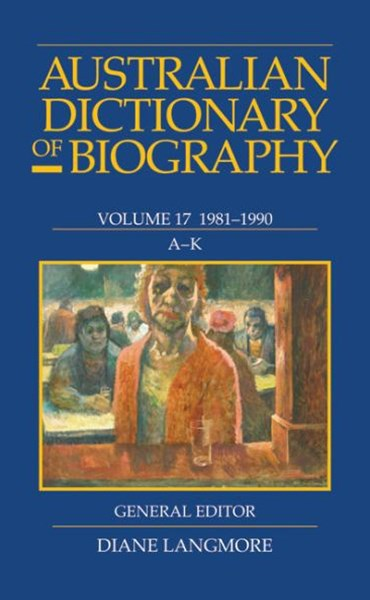 Australian Dictionary of Biography Vol 17 A-K