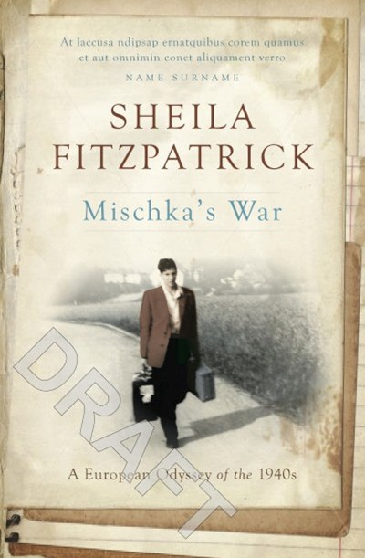 Mischka's War: A European Odyssey of the 1940s