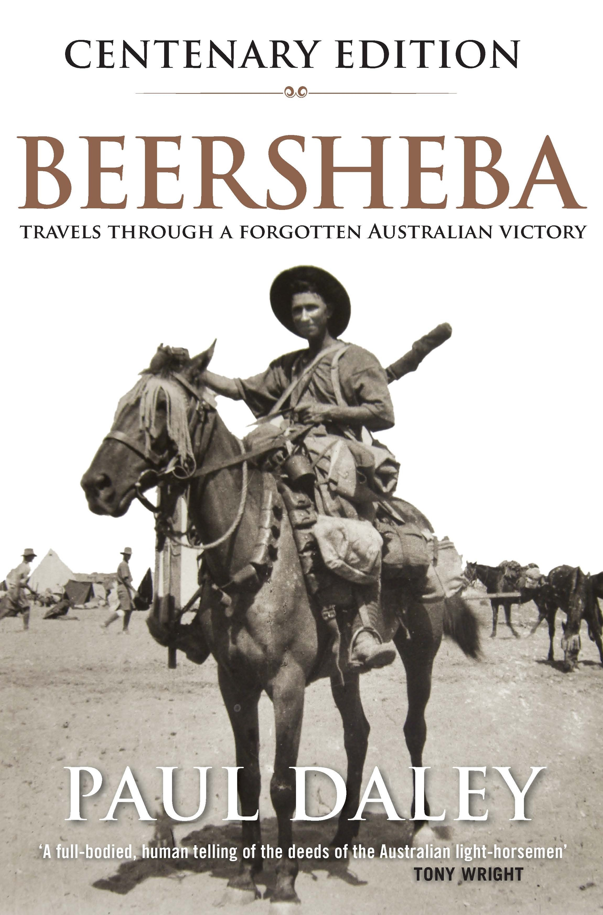 Beersheba Centenary Edition: Travels through a forgotten Australian victory