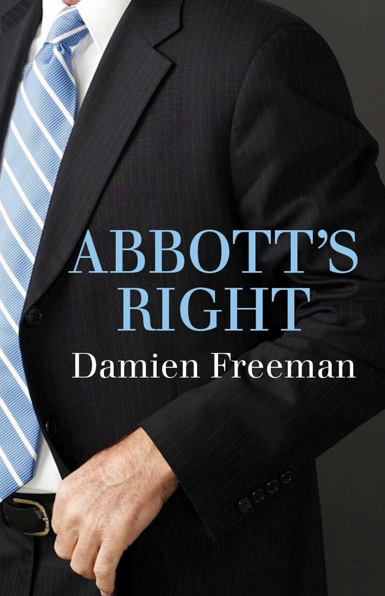 Abbott's Right: The conservative tradition from Menzies to Abbott