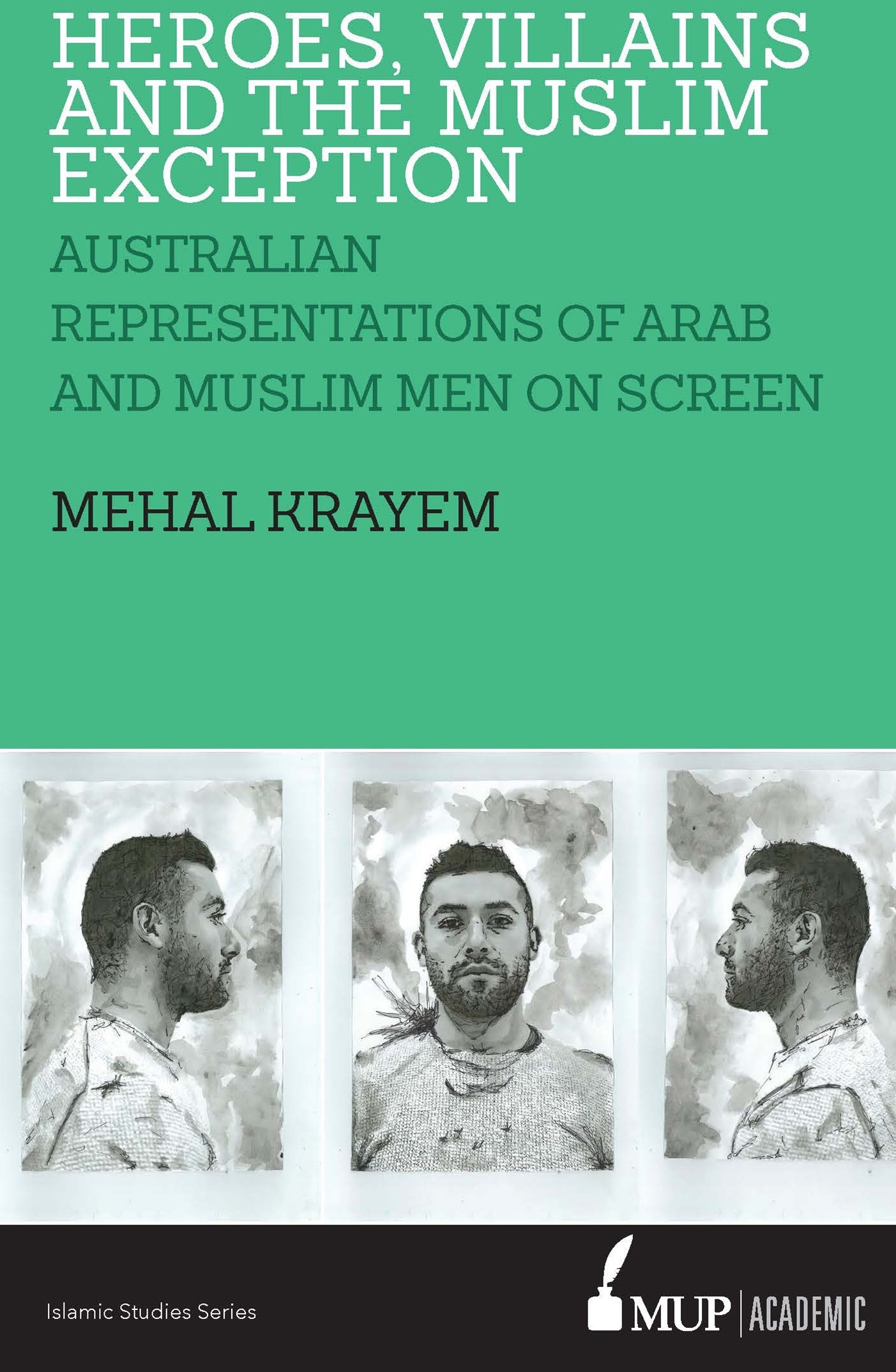 ISS 23 Heroes, villains and the muslim exception: Muslim and Arab Men in Australian Crime Drama
