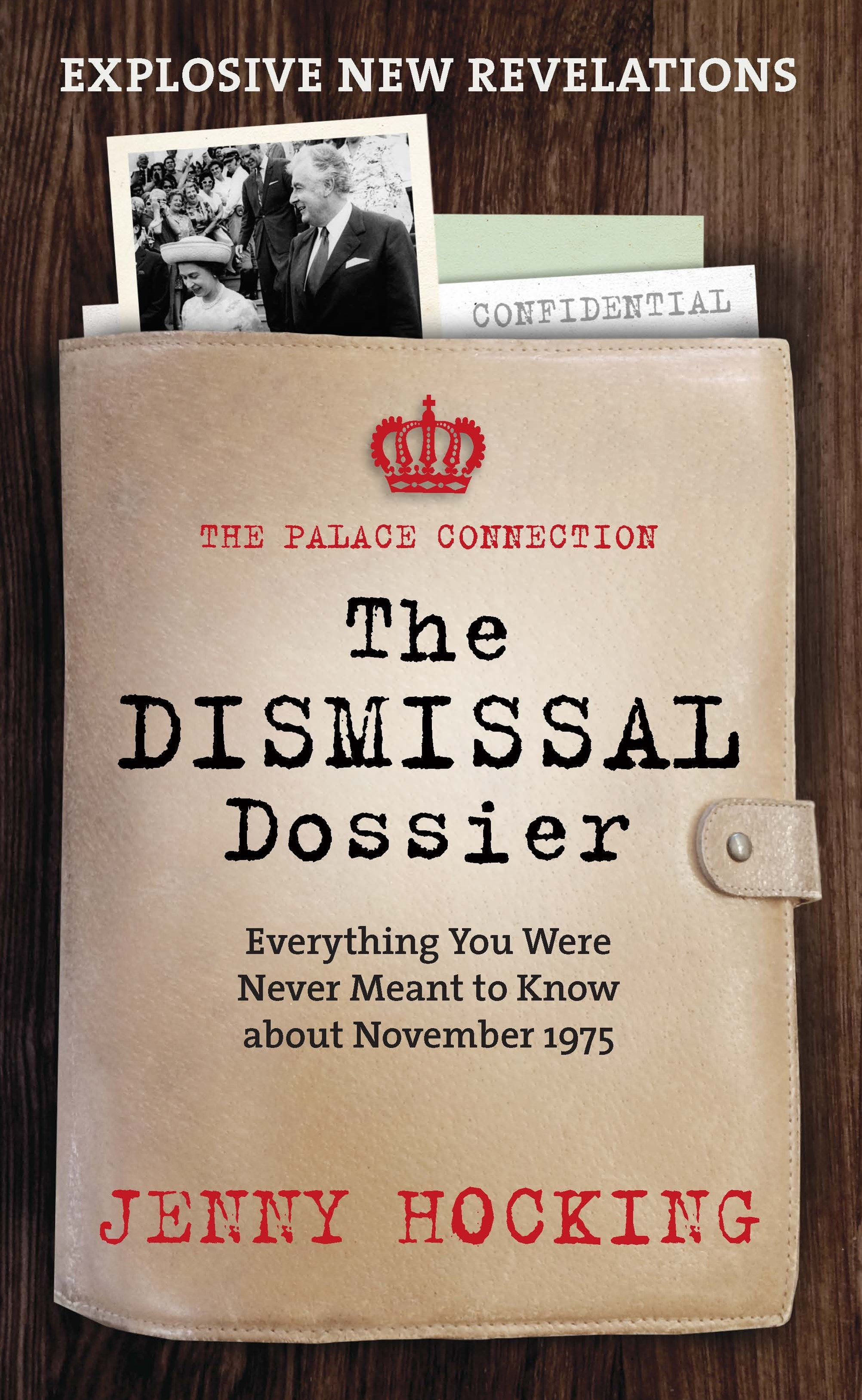 The Dismissal Dossier: The Palace Connection: Everything You Were Never Meant to Know about November 1975