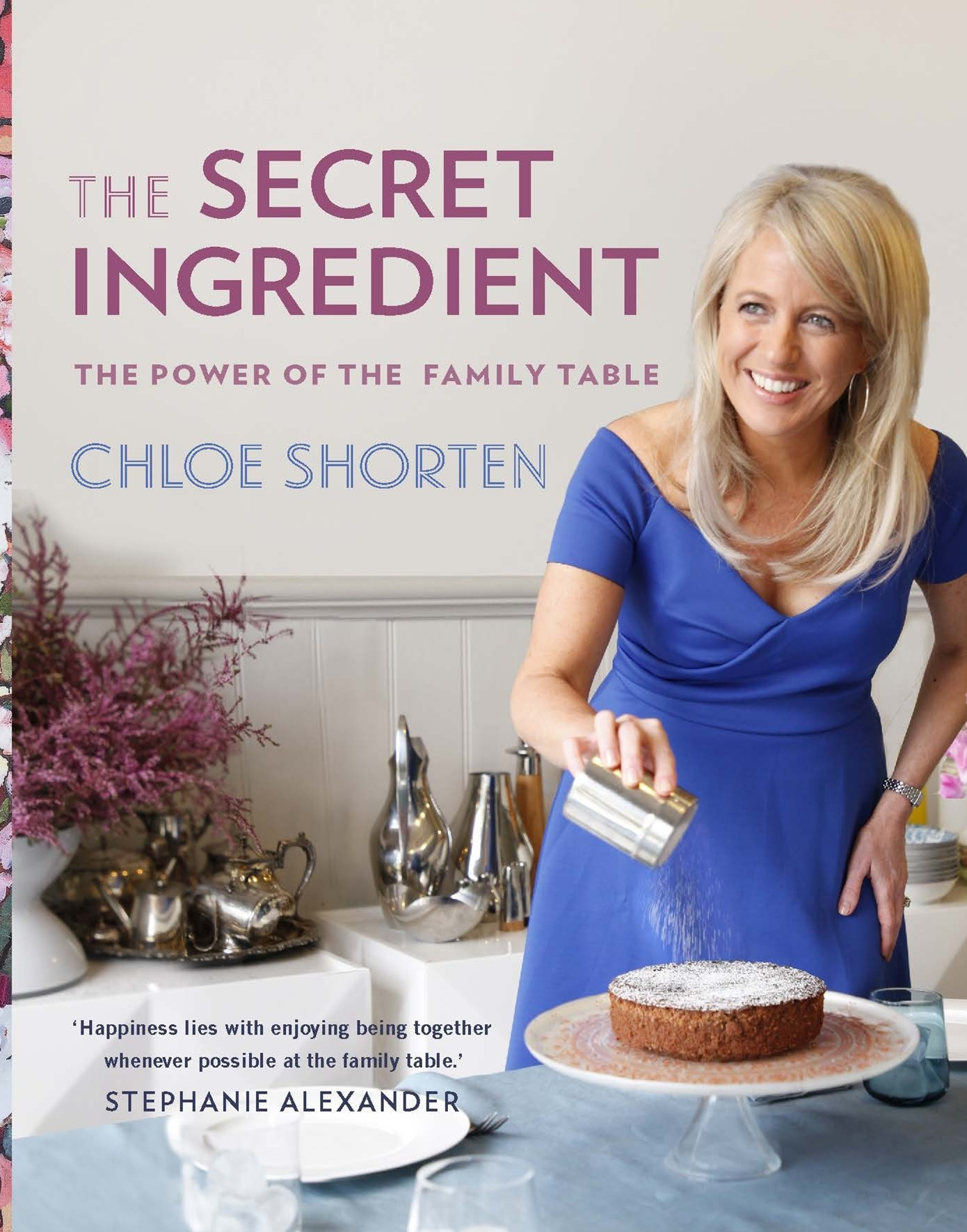 The Secret Ingredient (Signed by Chloe Shorten): The Power of the Family Table