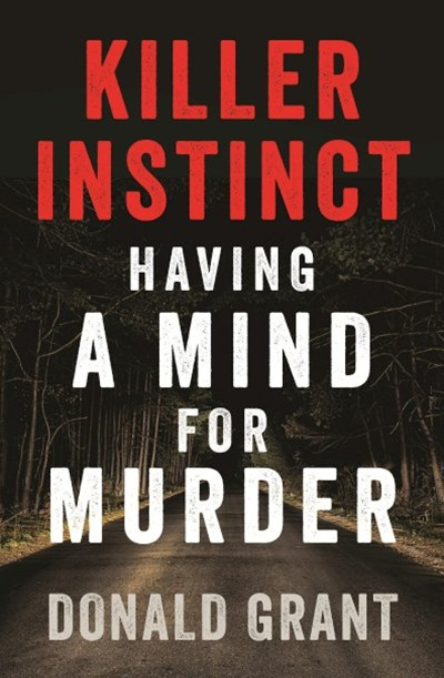 Killer Instinct: Having a mind for murder