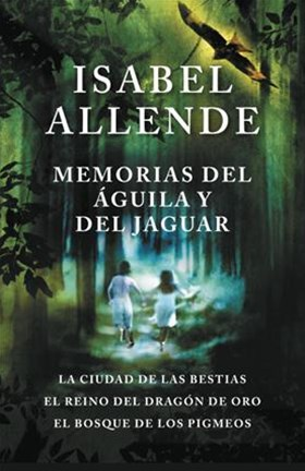Memorias del +íguila y el jaguar/ Memories of the Eagle and the Jaguar