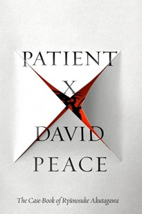 Patient X by David Peace (9780525521778) - HardCover - Modern & Contemporary Fiction General Fiction