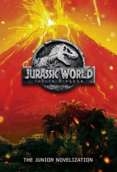 Jurassic World - Fallen Kingdom The Junior Novelization