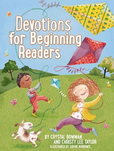 Devotions for Beginning Readers by Crystal Bowman, Christy Lee Taylor, Sophie Burrows (9780529104014) - HardCover - Non-Fiction Family Matters