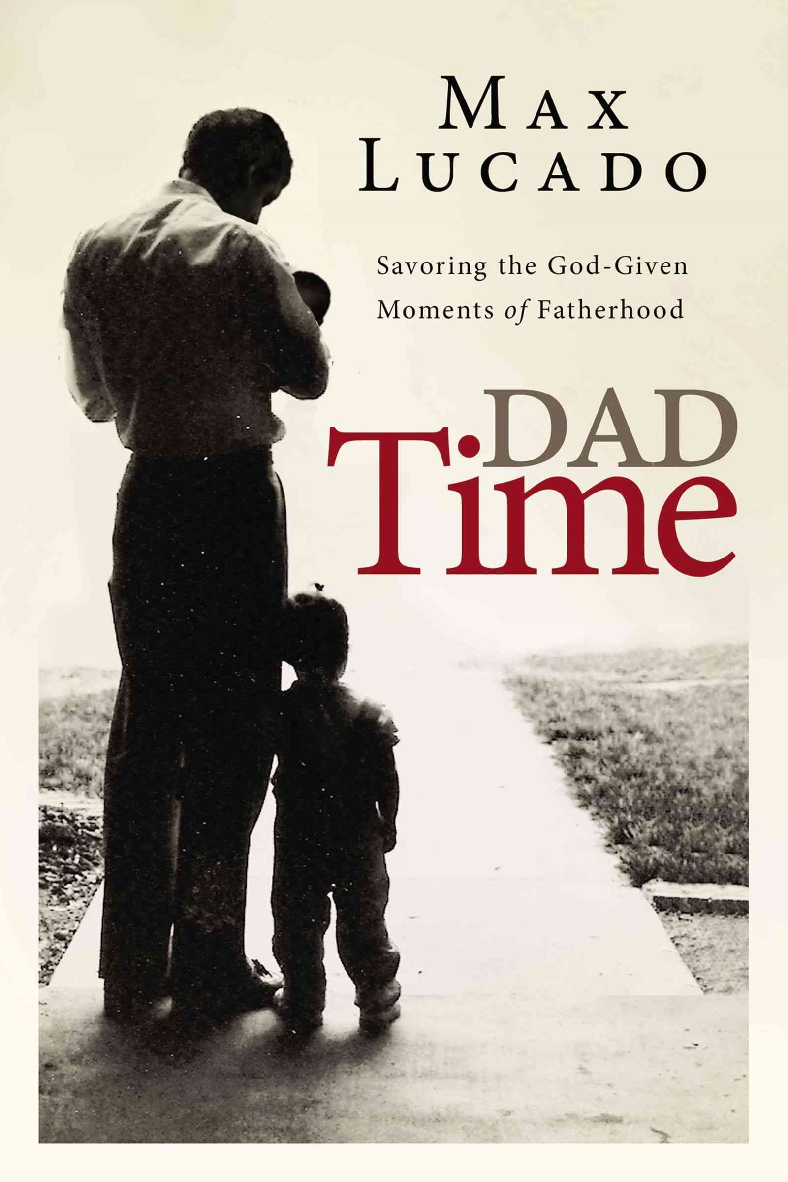 Dad Time: Savouring the God-given Moments of Fatherhood