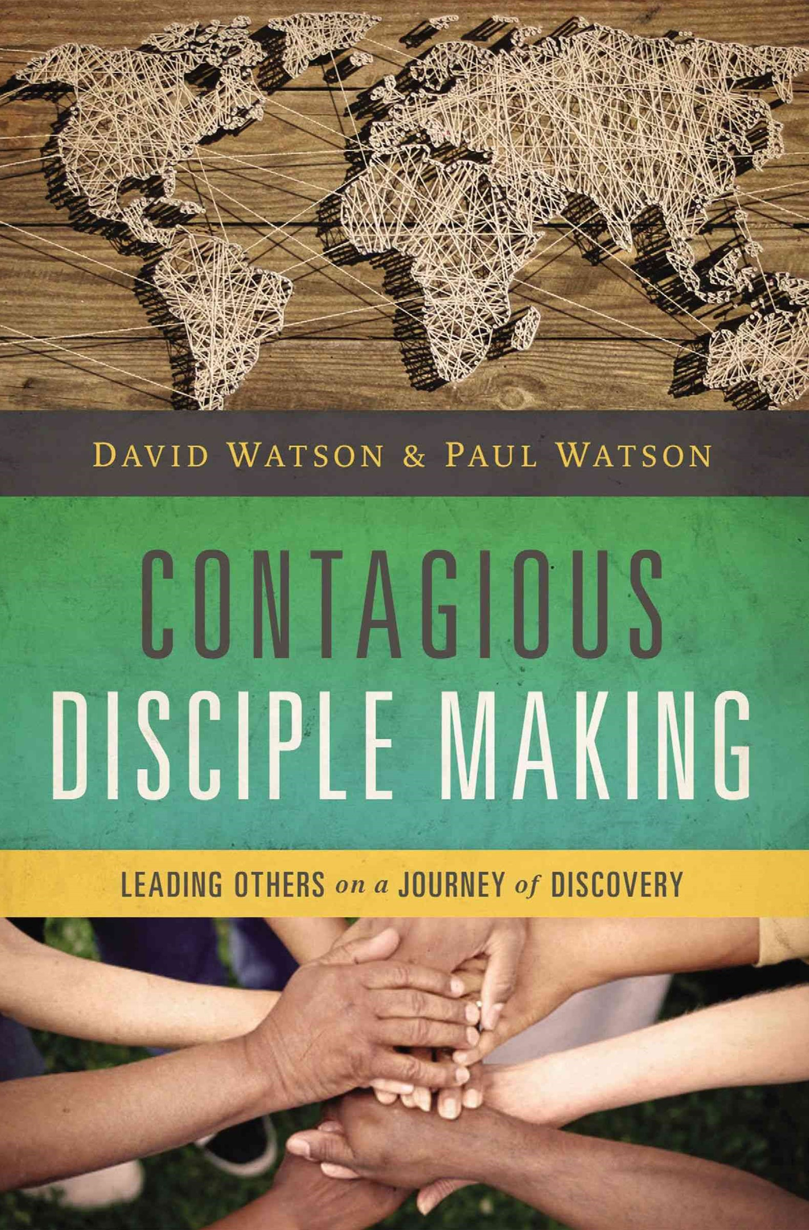 Contagious Disciple Making: Leading Others on a Journey of Discover