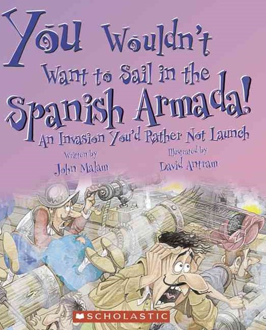 You Wouldn't Want to Sail in the Spanish Armada!