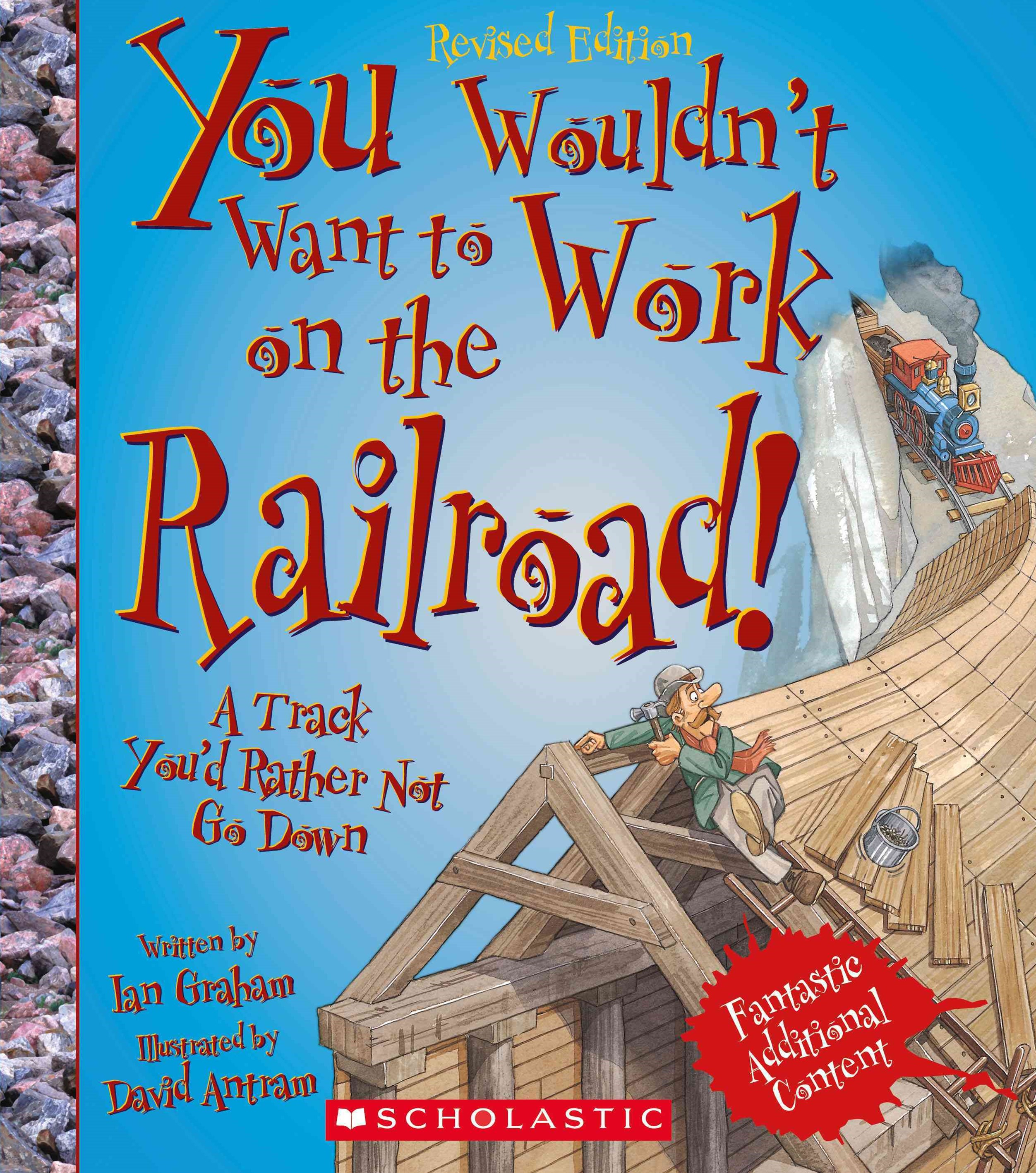 You Wouldn't Want to Work on the Railroad! (Revised Edition)
