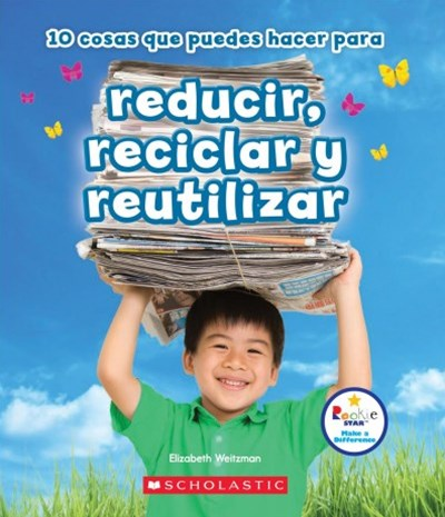10 cosas que puedes hacer para reducir, reciclar y reutilizar /10 Things You Can Do to Reduce, Recycle, and Reuse