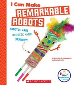 I Can Make Remarkable Robots