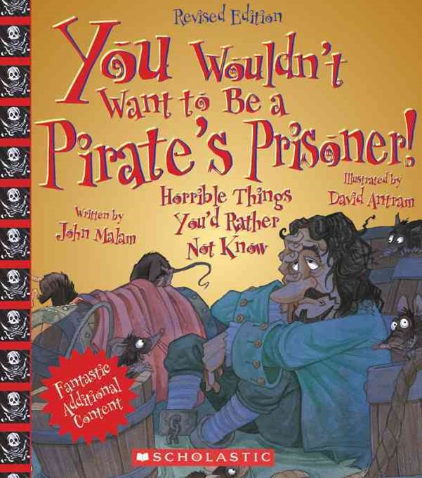 You Wouldn't Want to... Be a Pirate's Prisoner!