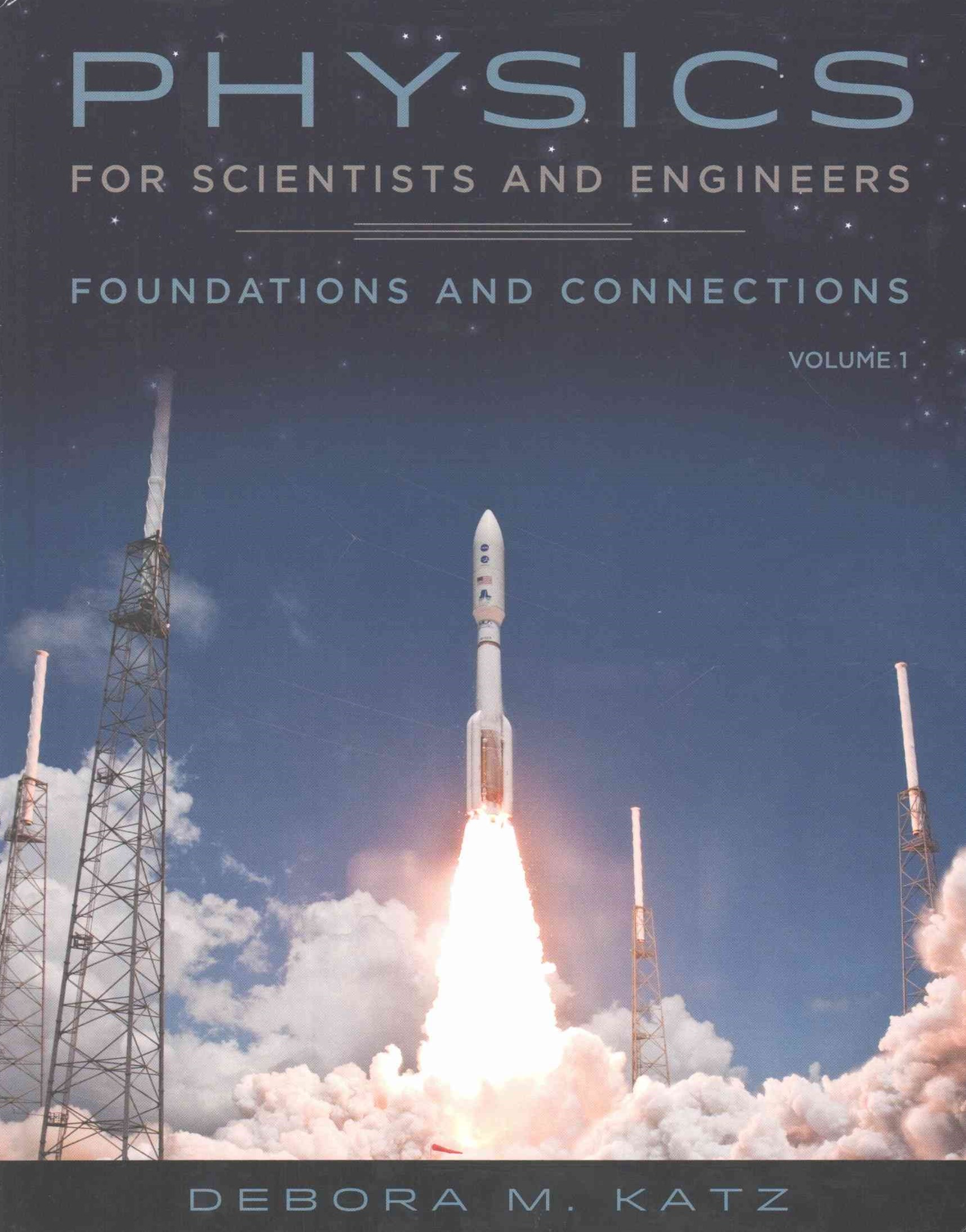 Physics for Scientists and Engineers : Foundations and Connections,  Volume 1