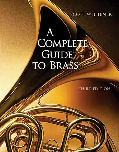 A Complete Guide to Brass : Instruments and Technique (with CD-ROM)