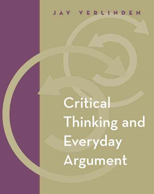 Critical Thinking and Everyday Argument (with InfoTrac©)