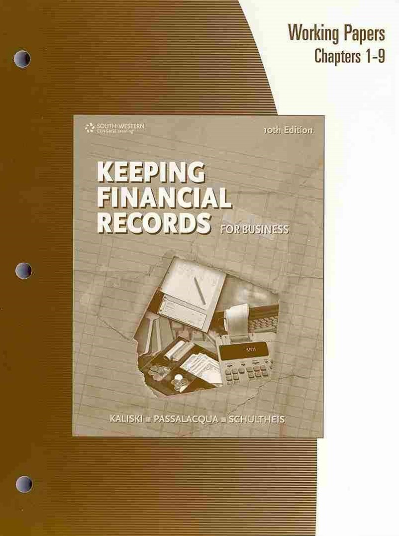 Working Papers, Chapters 1-9 for Kaliski/Schultheis/Passalacqua's  Keeping Financial Records for Business, 10th
