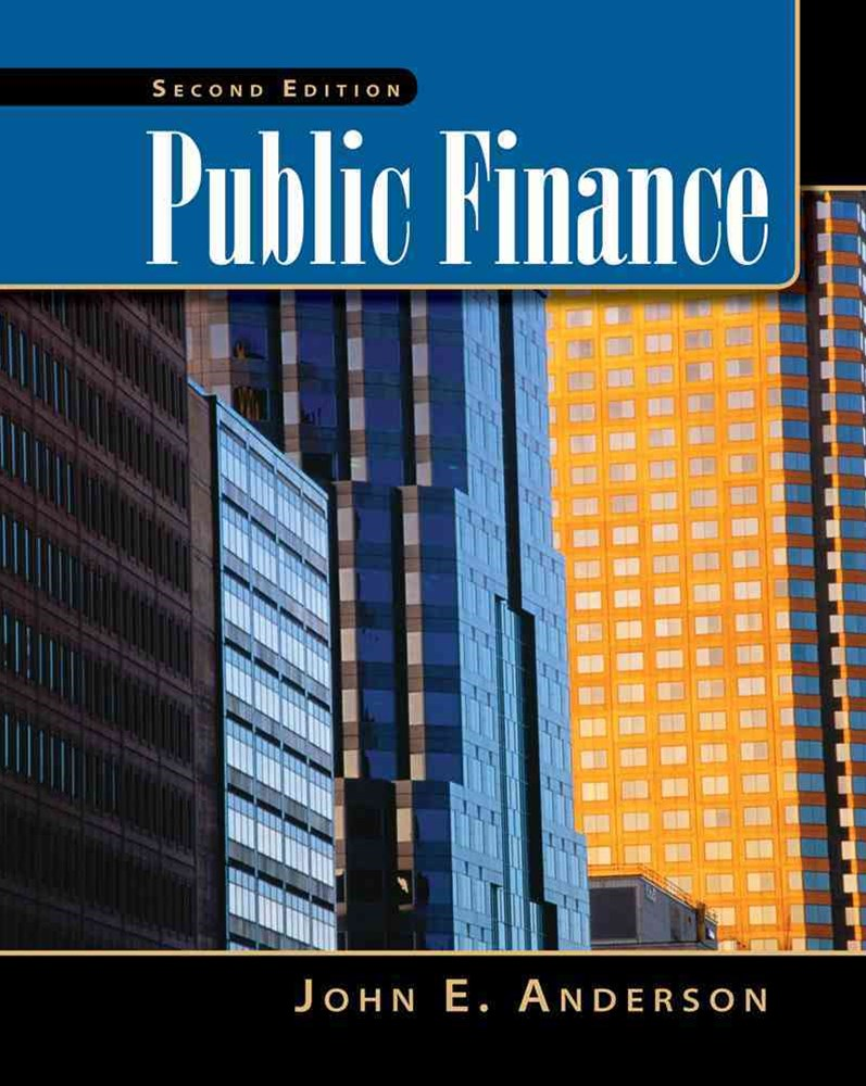 Public Finance (with InfoTrac© 2-Semester and Economic Applications  Printed Access Card)