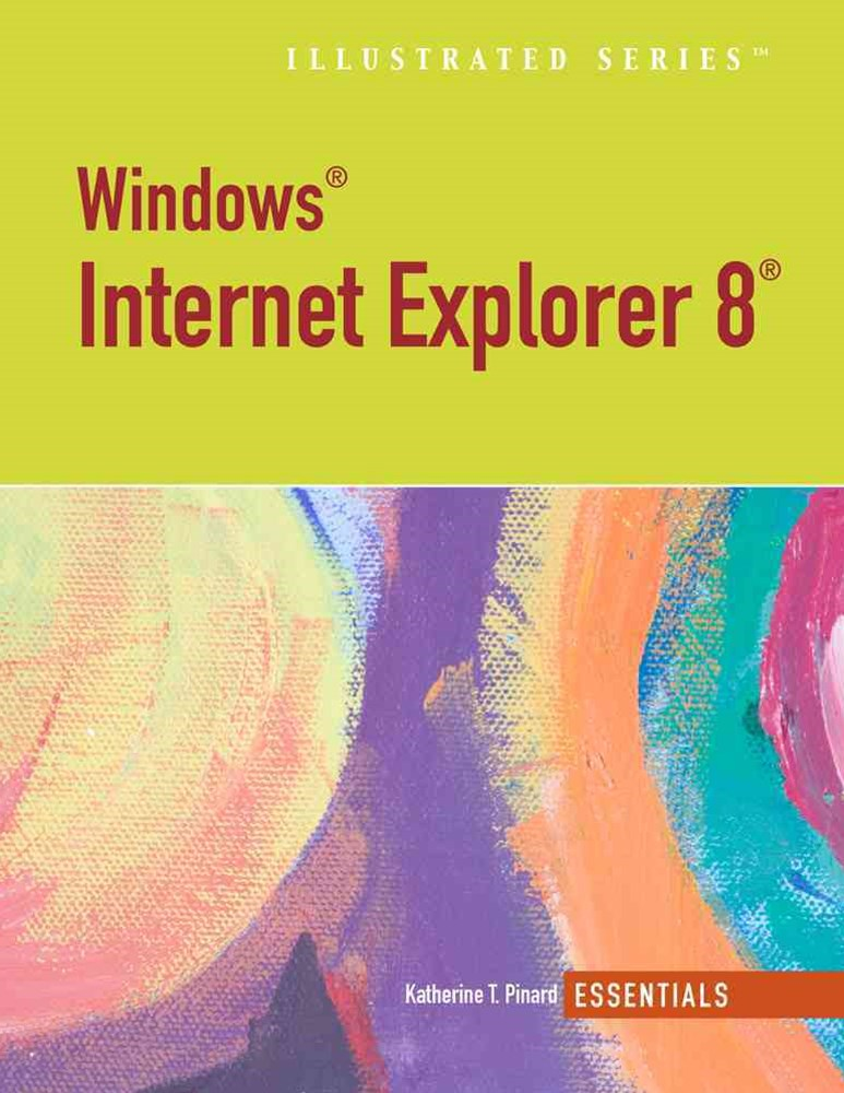 Internet Explorer 8, Illustrated Essentials