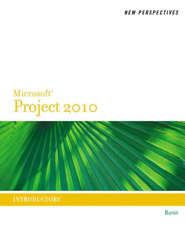 New Perspectives on Microsoft© Project 2010 : Introductory
