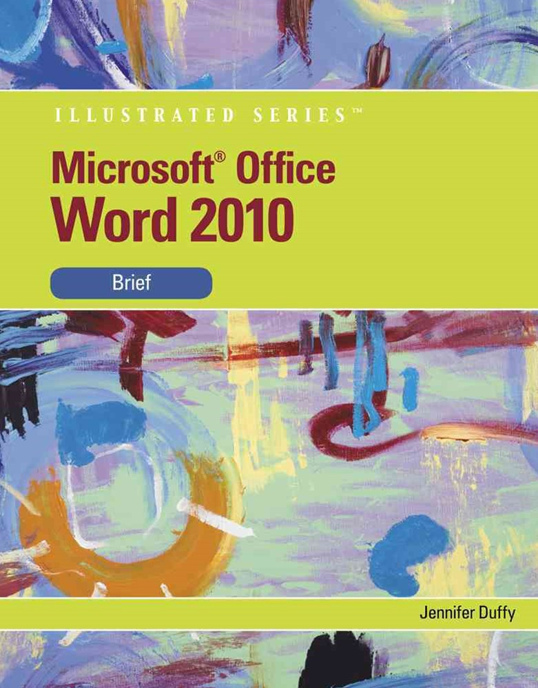 MS Office Word 2010 Illustrated Brief