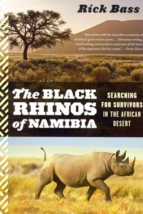Black Rhinos of Namibia by BASS RICK (9780544002333) - PaperBack - Pets & Nature Wildlife
