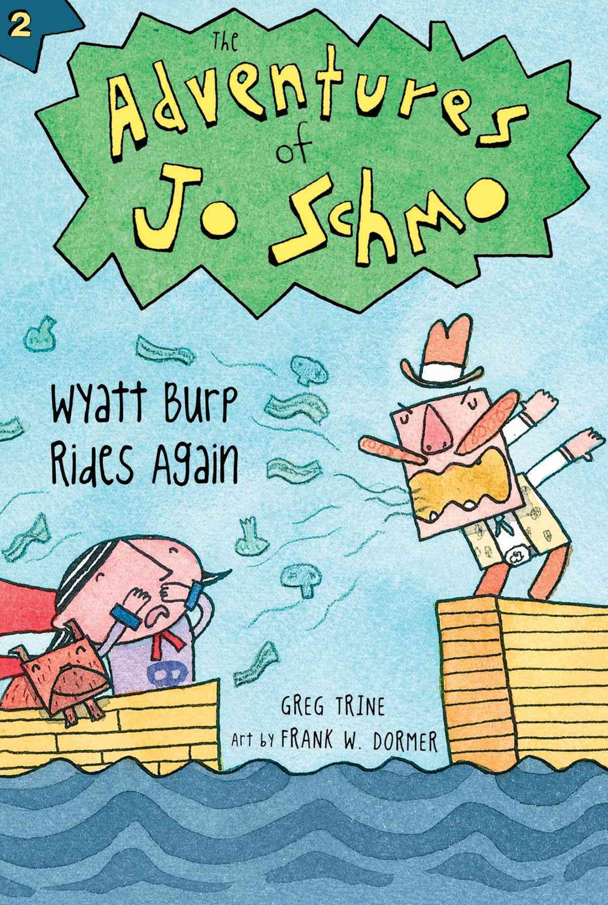 Adventures of Jo Schmo Bk 2  Wyatt Burp Rides Again
