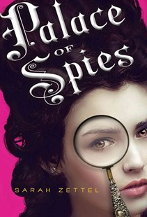 Palace of Spies by Sarah Zettel (9780544074118) - HardCover - Children's Fiction Teenage (11-13)