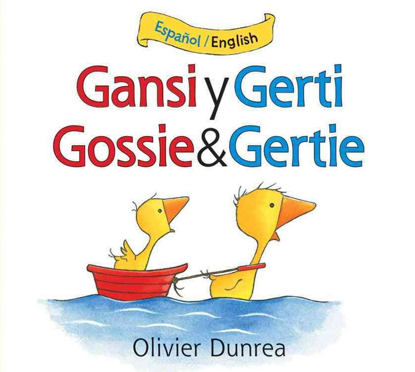 Gansi y Gerti/Gossie and Gertie Bilingual Board Book