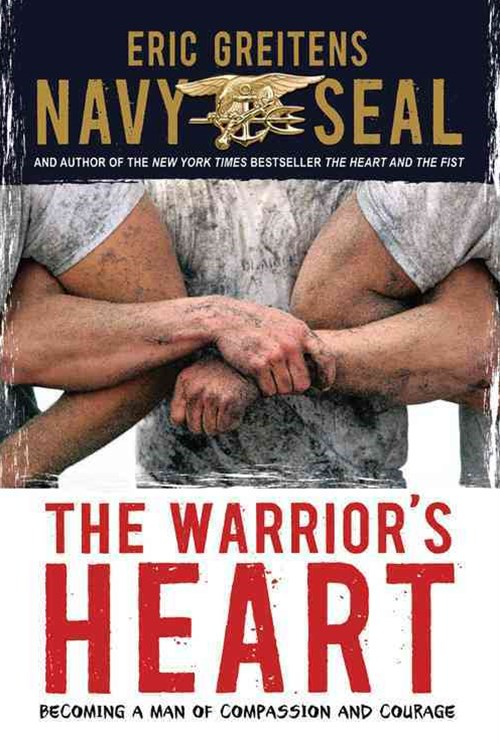 Warrior's Heart: Becoming a Man of Compassion and Courage