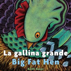 La Gallina Grande: Big Fat Hen Spanish/English