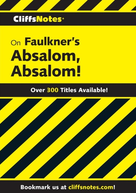 (ebook) CliffsNotes on Faulkner's Absalom, Absalom!