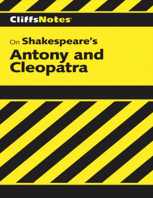 CliffsNotes on Shakespeare's Antony and Cleopatra