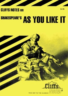 CliffsNotes on Shakespeare's As You Like It