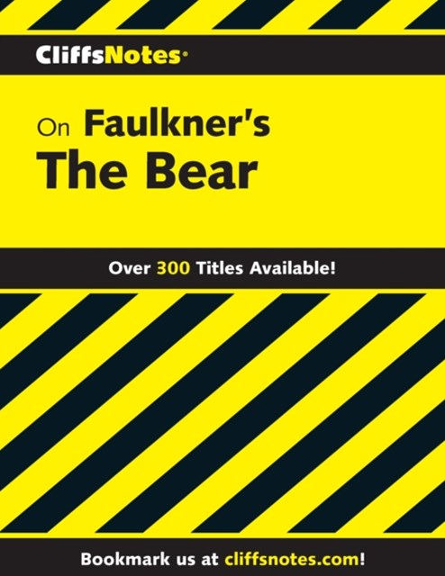 CliffsNotes on Faulkner's The Bear