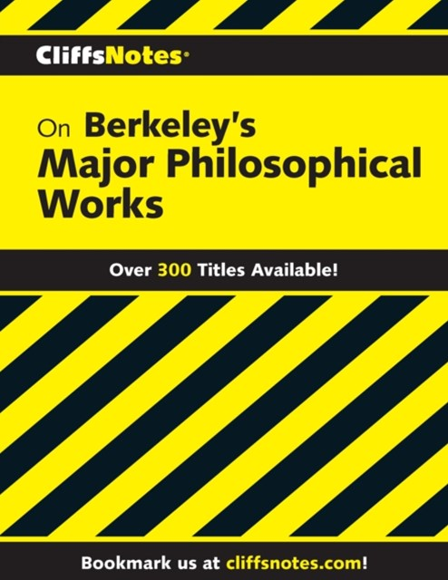 CliffsNotes on Berkeley's Major Philosophical Works