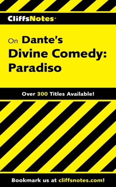 CliffsNotes on Dante's Divine Comedy-III Paradiso