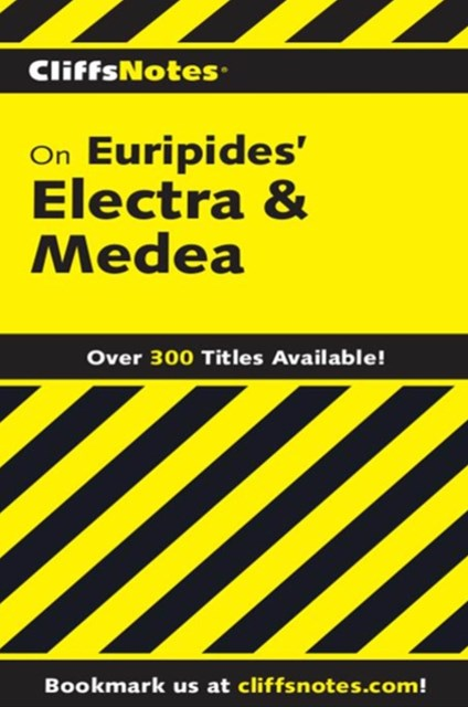 CliffsNotes on Euripides' Electra & Medea
