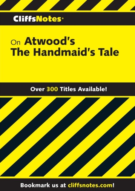 CliffsNotes on Atwood's The Handmaid's Tale