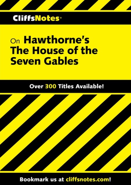 (ebook) CliffsNotes on Hawthorne's The House of the Seven Gables