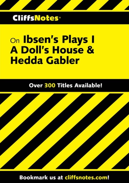 (ebook) CliffsNotes on Ibsen's Plays I: A Doll's House & Hedda Gabler